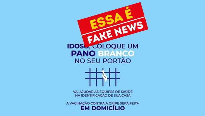 Essa é Fake News - Idoso, coloque um pano Branco no seu portão.